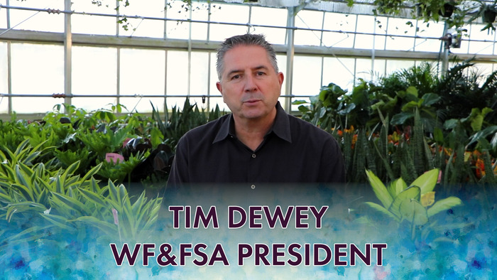 Special Message from WF&FSA President - Tim Dewey, DVFlora
